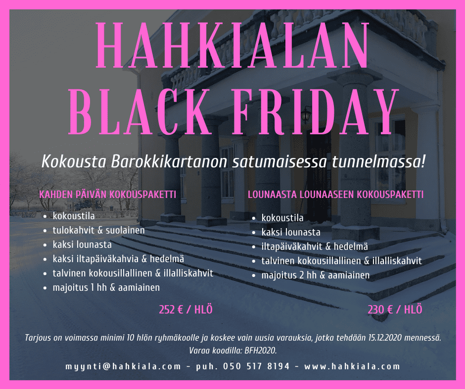 Black friday kokoustarjous Hahkialaan!
